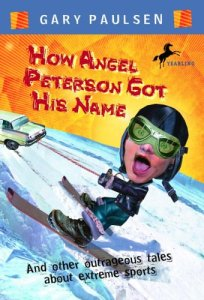 ow Angel Peterson Got His Name-And Other Outrageous Tales About Extreme Sports