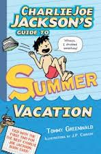 Charlie Joe Jackson's Guide to Summer Vacation book cover image