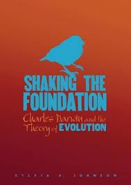 Book cover image of Shaking the Foundation:  Charles Darwin and the Theory of Evolution